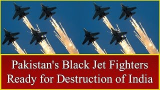 Black Jet Fighters of Pakistan Ready for Destruction of India, Free Kashmir, Fear Spread in India