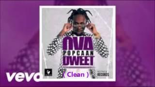Popcaan - Ova Dweet ( Clean ) May 2016