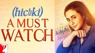 Hichki - A Must Watch   Rani Mukerji
