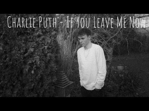 Charlie Puth - If You Leave Me Now ft. Boyz II Men - Cover (Lyrics)