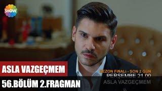 Asla Vazgeçmem 56.Bölüm 2.Fragman (Sezon Finali) ᴴᴰ
