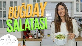 Buğday Salatası Nasıl Yapılır? | Ayşe Tolga İyi Yaşam