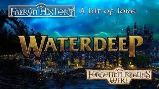 History of Waterdeep - Forgotten Realms Lore