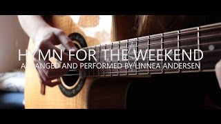 Hymn For The Weekend - Coldplay - Linnea Andersen[Fingerstyle Guitar]
