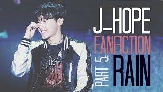 [FF] J-Hope BTS - Part 5: Rain