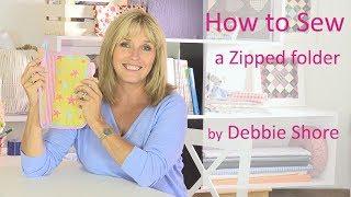 Sewing a zipped folder by Debbie Shore