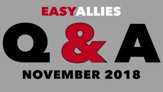 Easy Allies Patron Q&A - November 2018