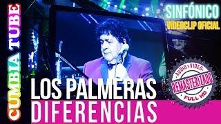 Los Palmeras – Diferencias | Sinfónico | Audio y Video Remasterizado Full HD | Cumbia Tube