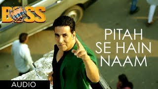 Pitah Se Naam Hai Tera Full Song Boss Hindi Movie 2013 | Akshay Kumar