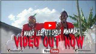 Manyo Lee Ft. Sholo Mwamba - Uwono (Official Video )