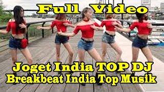 MUSIK DJ INDIA PALING ENAK LAGUNYA MANTAP JOGET  ASYIK GOYANG BREAKBEAT INDIA TOP MUSIK