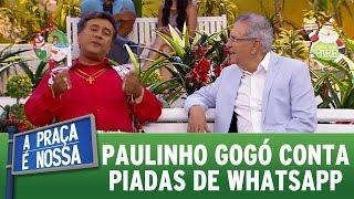 A Praça é Nossa (08/12/16) - Paulinho Gogó conta piadas de Whatsapp