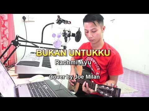 Download BUKAN UNTUKKU- Rachmi Ayu (LIRIK) Cover By Joe Milan free