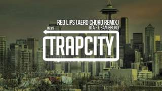 GTA - Red Lips (Aero Chord Remix)