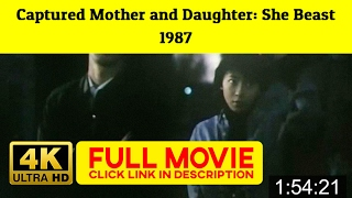 Captured Mother and Daughter: She Beast 1987 FuII'-Movi'estream