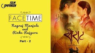Nagraj Manjule & Rinku Rajguru (Sairat) Interview | Part 2 | Face Time