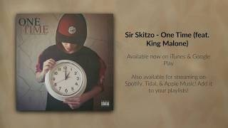 Sir Skitzo - One Time (feat. King Malone)