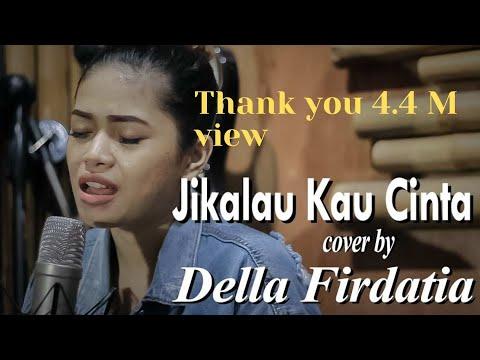 Judika - Jikalau Kau Cinta (COVER) by Della Firdatia