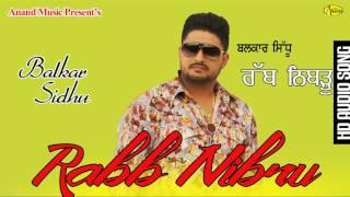 Balkar Sidhu ll Rabb Nibru ll Anand Music II New Punjabi Song 2016