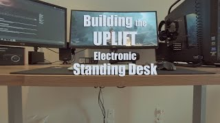 Building the UPLIFT Electric Standing Desk