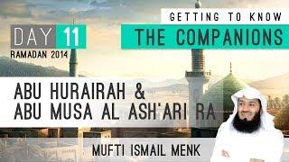 Ramadan 2014 - Getting To Know The Companions - 11 Abu Hurairah & Abu Musa Al Ash