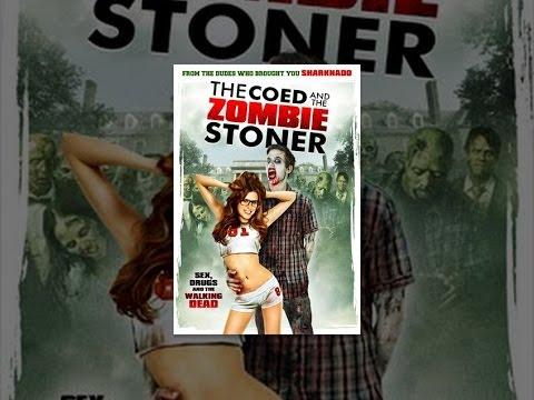 Xxx Mp4 The Coed And The Zombie Stoner 3gp Sex