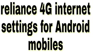 Reliance internet settings for Android smart phones