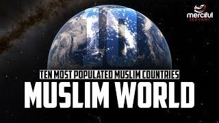 THE MUSLIM WORLD (TOP TEN)