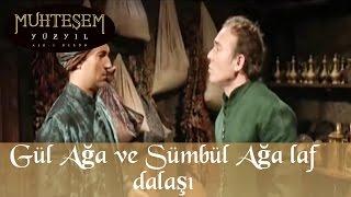 Gül Ağa ve Sümbül Ağa Laf Dalaşı - Muhteşem Yüzyıl 59.Bölüm