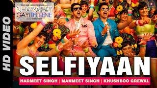 Selfiyaan Official Video   Sharafat Gayi Tel Lene  Meet Bros Anjjan feat. Khushboo Grewal l HD