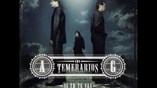 Si tu te vas - Los Temerarios Album Completo