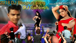 DJ Bhojpuri song ladki Chunar Wali Shan 2018 Bhojpuri song DJ Santosh