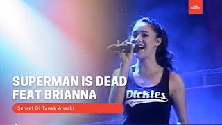 Superman Is Dead Feat Brianna. Sunset Di Tanah Anarki
