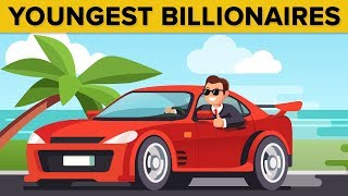 People Who Became Billionaires The Youngest