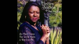 Lord I Hope This Day Is Good - Debra Snipes & The Angels