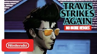 Travis Strikes Again: No More Heroes - Life is Destroy Trailer - Nintendo Switch