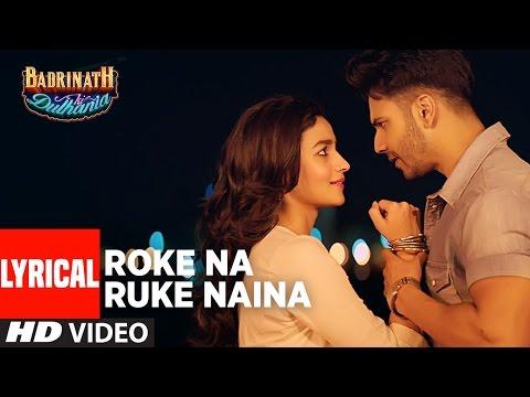 Xxx Mp4 Roke Na Ruke Naina Lyrical Video Arijit Singh Varun Alia Amaal MallikquotBadrinath Ki Dulhaniaquot 3gp Sex