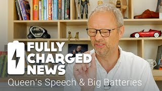 Queen's Speech & Big Batteries | Fully Charged