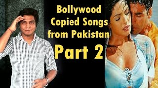 Bollywood Copied Songs from Pakistan Part 2