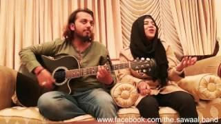 Aap Baithay Hain Balin Pe Mer iDhaani OST by Sawaal Band (Iqra arif & Faraz Siddiqui)