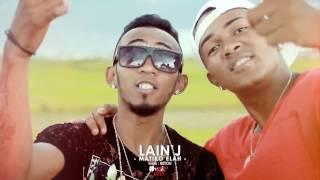 LAIN'J - Matiko Elah (  Official Video 2017 )