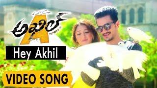 Akhil Video Songs || Hey Akhil Video Song || Akhil Akkineni, Sayesha Saigal
