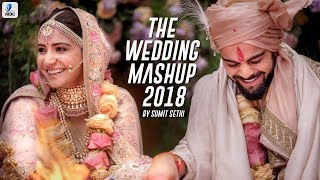 The Wedding Mashup 2018 | Sumit Sethi