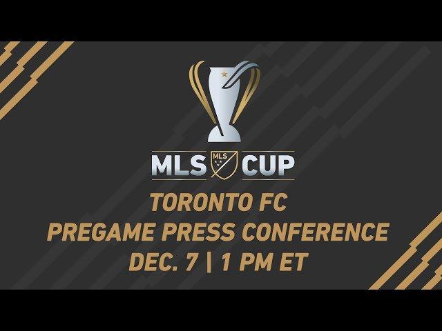 Toronto FC Pregame Press Conference LIVE | MLS Cup 2017