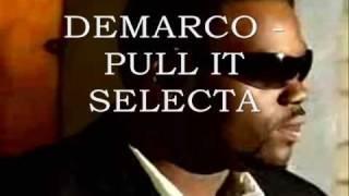 Demarco - Pull It Selecta