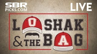 Loshak and The Bag Afternoon Show | Live Odds Report & Betting Guide Updated | June 25th