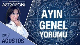 Ağustos ayı Genel Astroloji ve Burç Yorumu Ağustos 2017