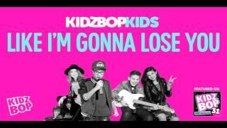 Kidz bop - like I'm gonna lose you [ kidz bop 31]