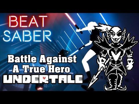 Beat Saber - Battle Against A True Hero - Undertale (custom song)   FC