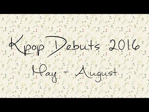 Kpop Debuts: May - August 2016
